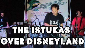 THE ISTUKAS OVER DISNEYLAND